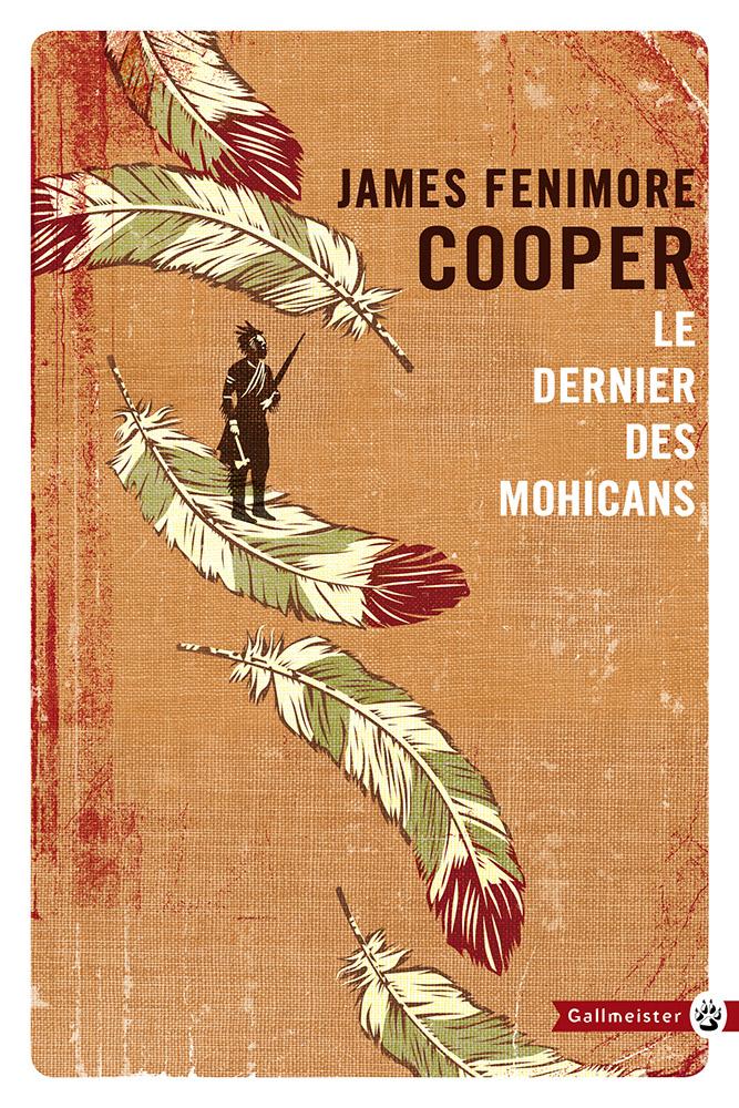 Le Dernier des Mohicans - James Fenimore Cooper - Éditions Gallmeister