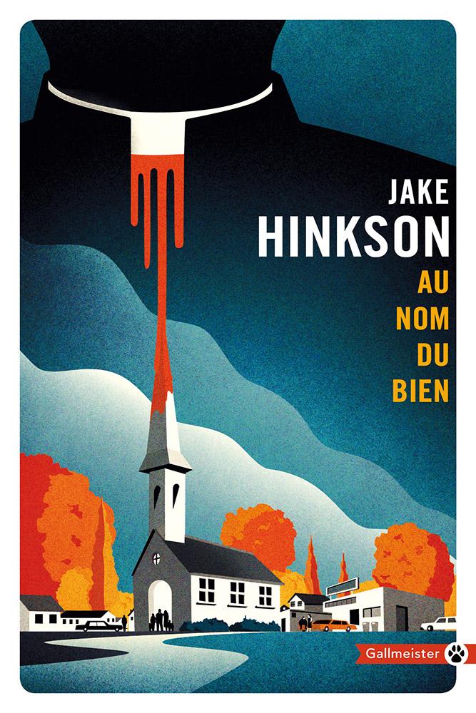 Au nom du bien - Jake Hinkson - Éditions Gallmeister
