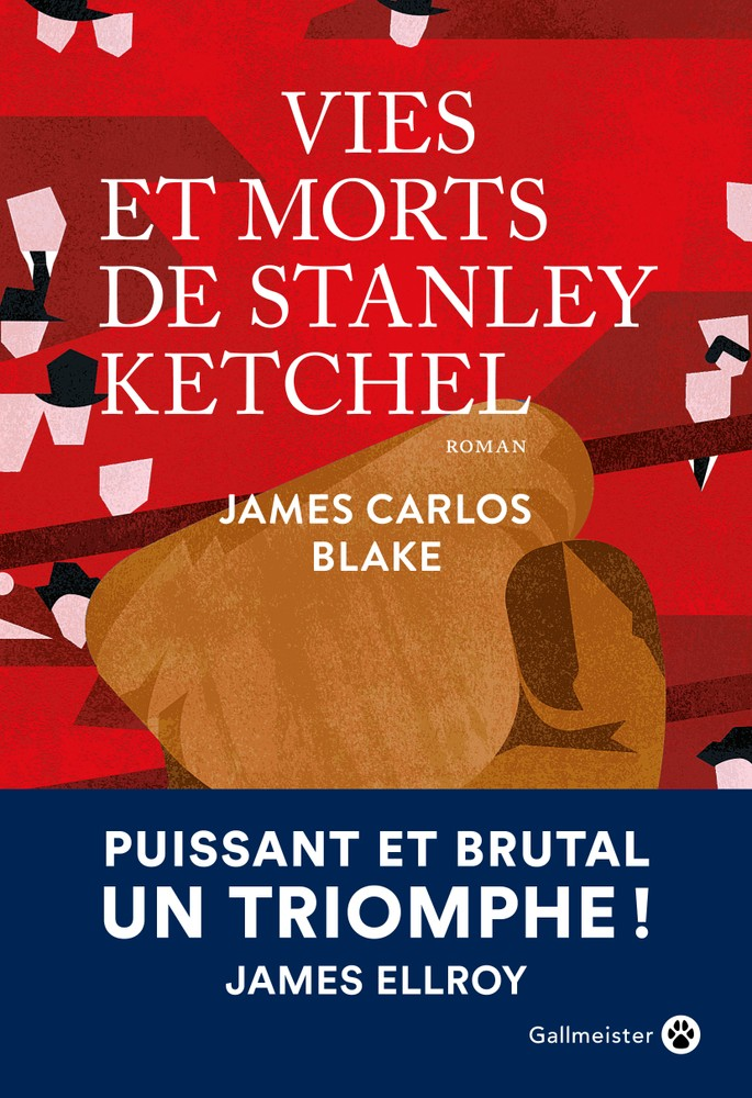 Vies et morts de Stanley Ketchel - James Carlos Blake - Éditions Gallmeister